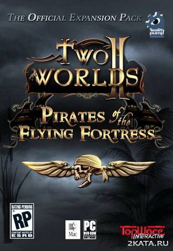 Two Worlds 2: Pirates of the Flying Fortress [MULTI-7] от RELOADED