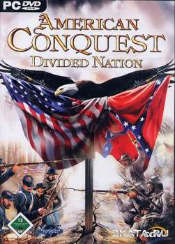 American Conquest: Divided Nation (2006) (RUS) (ENG)