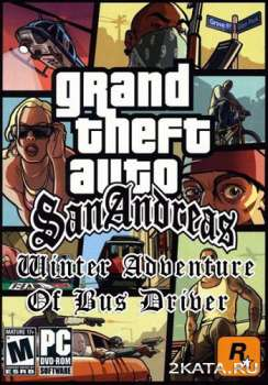 Grand Theft Auto: San Andreas Winter Adventure Of Bus Driver (2012) (RUS/ENG) (PC)
