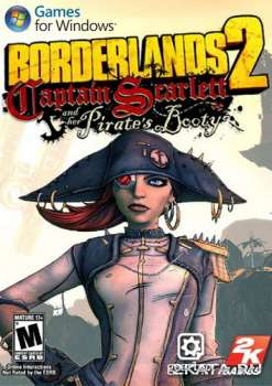 Borderlands 2: Captain Scarlett and her Pirate's Booty (DLC + Update 1-5) (2012) (ENG/Multi) (PC) (SKIDROW)