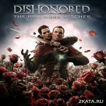 Dishonored: The Brigmore Witches (2013) (ENG/MULTi5) (DLC) (PC) (RELOADED)