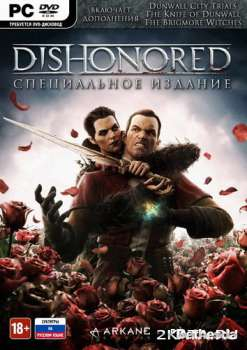 Dishonored Game of the Year Edition (2013) (RUS/ENG) (PC)