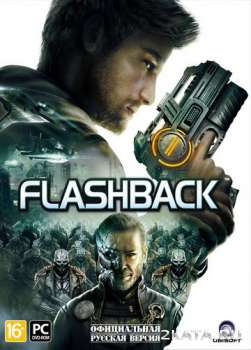 Flashback (2013) (RUS/ENG/MULTI10) (PC) RELOADED / RePack