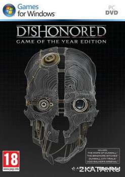 Dishonored:Game of the Year Edition (2013) (RUS/ENG/MULTI5) (PC) Steam-Rip
