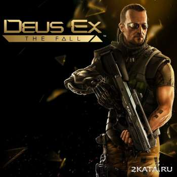 Deus Ex: The Fall (2014) (ENG/Multi5) (PC) Full / RePack