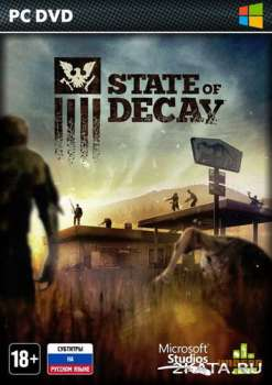 State of Decay + Breakdown + Lifeline (2013) (RUS/ENG/Multi6) (PC) Full / RePack