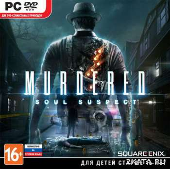Murdered: Soul Suspect (2014) (RUS/ENG) (PC) Steam-Rip / RePack