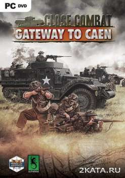 Close Combat: Gateway to Caen (2014) (ENG) (PC) (CODEX)