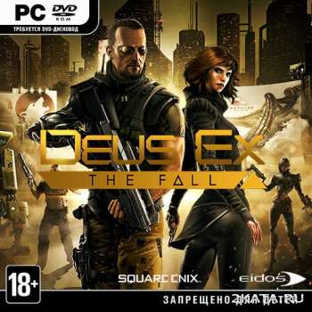 Deus Ex: The Fall (2014) (RUS/ENG/Multi5) (PC) RePack