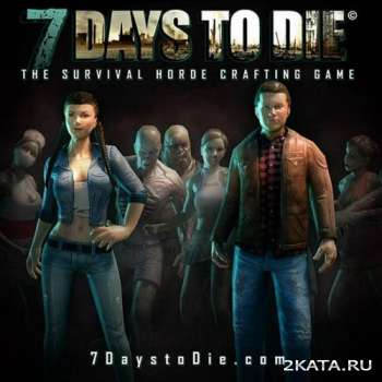 7 Days To Die - Steam Edition (Steam Early Access) (2013) (ENG) (PC)