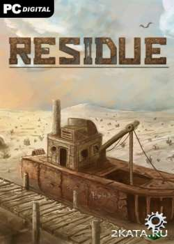 Residue: Final Cut (2014) (RUS/ENG/MULTI7) (PC) (iNLAWS)