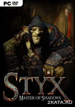 Styx: Master of Shadows (2014) (RUS/ENG) (PC) Full