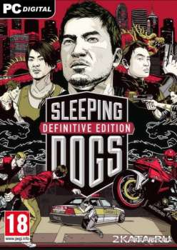 Sleeping Dogs: Definitive Edition (2014) (RUS/ENG/Multi7) (PC) Steam-Rip / RePack