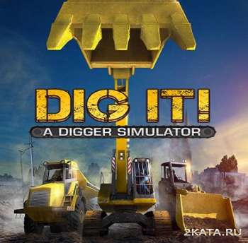 DIG IT! - A Digger Simulator (2014) (RUS/ENG/MULTi11) (PC) (POSTMORTEM)