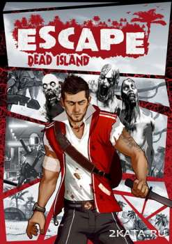 Escape Dead Island (2014) (RUS/ENG/MULTI8) (PC) Full / RePack