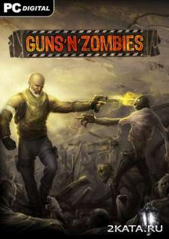 Guns N Zombies (2014) (RUS/ENG/Multi3) (PC) Steam-Rip