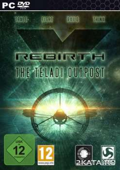 X Rebirth: The Teladi Outpost (2014) (RUS/ENG) (PC) Full / RePack