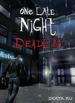 One Late Night: Deadline (2014) (ENG) (PC) (RELOADED)