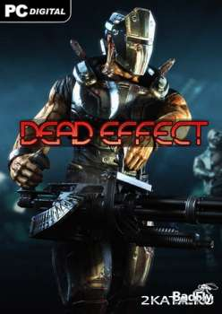 Dead Effect (2014) (RUS/ENG/MULTI6) (PC) RePack