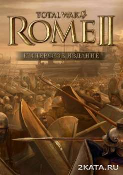 Total War: Rome 2 - Emperor Edition + DLC (2013) (RUS) (PC) RePack