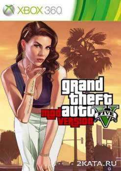 Grand Theft Auto V: Mod Version (DLC/SAVE) (2013) (RUS) (XBOX360) (GOD)