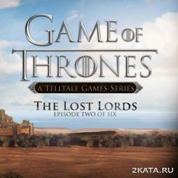 Game of Thrones: Episode 2: The Lost Lords (2015) (ENG) (PC)