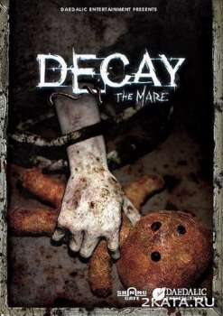 Decay: The Mare (2015) (RUS/ENG) (PC) RePack