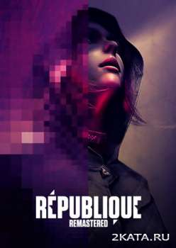 Republique Remastered (2015) (RUS/ENG) (PC) RePack