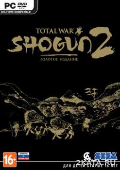 Total War: Shogun 2 - Complete (2011) (RUS/ENG/MULTi8) (PC) Full / RePack