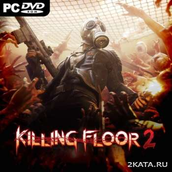 Killing Floor 2 (2015) (RUS/ENG/MULTi8) (PC) Steam Early Acces