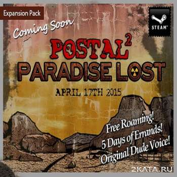 POSTAL 2: Paradise Lost (2015) (ENG) (PC) (SKIDROW)