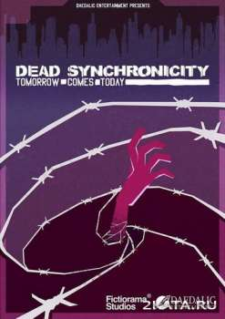 Dead Synchronicity: Tomorrow comes Today (2015) (RUS/ENG/MULTi6) (PC) (FAIRLIGHT)
