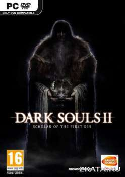 Dark Souls II: Scholar of the First Sin (2015) (RUS/ENG) (PC) RePack