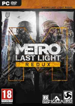 Metro: Last Light Redux (2014) (RUS/ENG/MULTi10) (PC) (GOG)