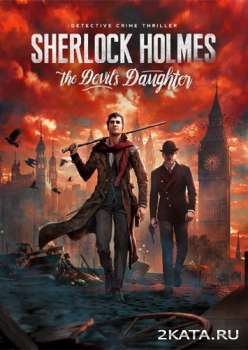 Sherlock Holmes: The Devil's Daughter (2016) (RUS/ENG) (PC)