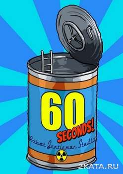 60 Seconds! / 60 Секунд! (2015) (RUS/ENG/MULTI9) (PC)