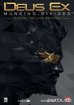 Deus Ex: Mankind Divided - Digital Deluxe Edition (2016) (RUS/ENG/MULTi8) (PC)