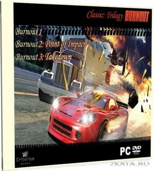 Burnout Classic Trilogy (2002-2004) PC