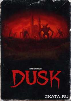 Dusk - Intruder Edition (2018) (RUS/ENG) (PC)