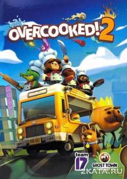 Overcooked! 2: Gourmet Edition (2018) (RUS/ENG/MULTi) (PC)