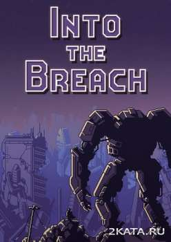 Into the Breach (2018) (RUS/ENG/MULTi) (PC)