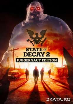 State of Decay 2: Juggernaut Edition (2020) (RUS/ENG/MULTi) (PC)