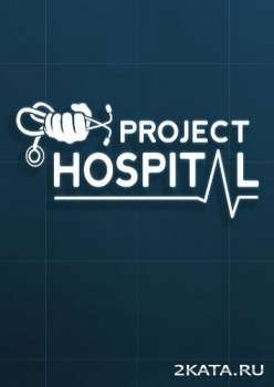Project Hospital (2018) (RUS/ENG/MULTi) (PC)