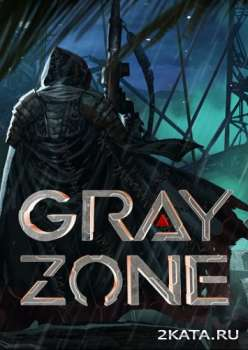 Gray Zone (2020) (RUS/ENG/MULTi) (PC)