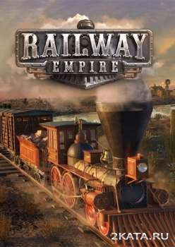 Railway Empire (2018) (RUS/ENG) (PC)